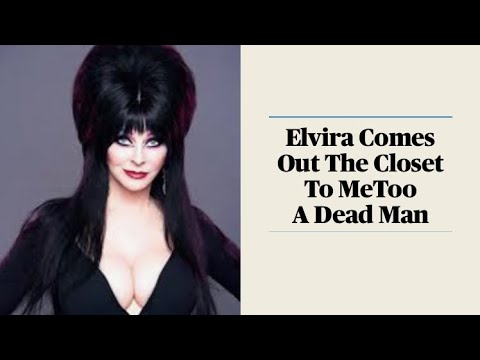 Elvira Comes Out The Closet To MeToo A Dead Man