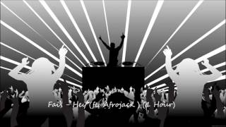 Fais ft. Afrojack - Hey (1 HOUR VERSION)