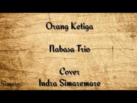 Orang Ketiga - Nabasa Trio ( Lirik Vidio)