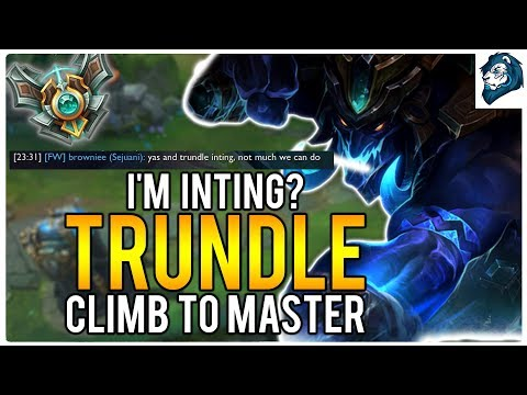 I'M INTING? ON TRUNDLE - Climb to Master | League of Legends