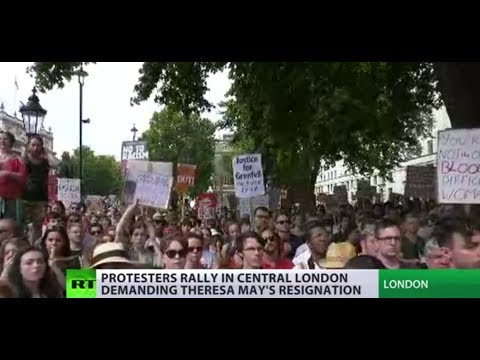 'May must go': Protest in London over Grenfell Tower response & DUP deal