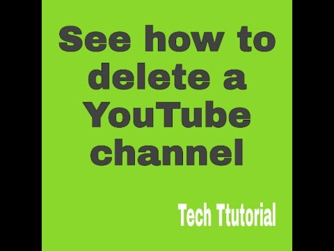 See how to delete a YouTube channel...!