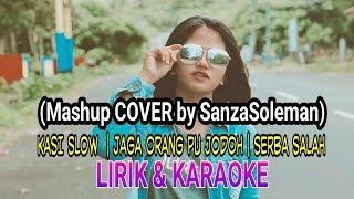 Kasi Slow | Jaga Orang Pu Jodoh | Serba Salah Sanza Soleman | Lirik & Karaoke