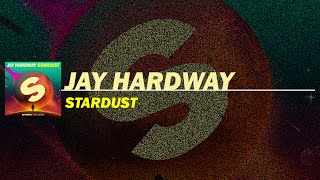 Jay Hardway - Stardust (Extended Mix) [FREE DOWNLOAD]
