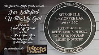 I'm Satisfied With My Gal - Tribute to the 2 I's Coffee Bar & Chas McDevitt