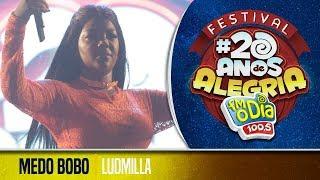 🔴 Ludmilla - Medo Bobo (Festival 20 anos de Alegria)