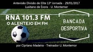 Antevisão Divisão de Elite Lusitano de Évora - U. Montemor  13ª Jornada - 29/01/2017