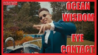 Ocean Wisdom - Eye Contact (OFFICIAL VIDEO) REACTION