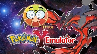 Citra Unofficial+Pokemon Y!!! (With Links)