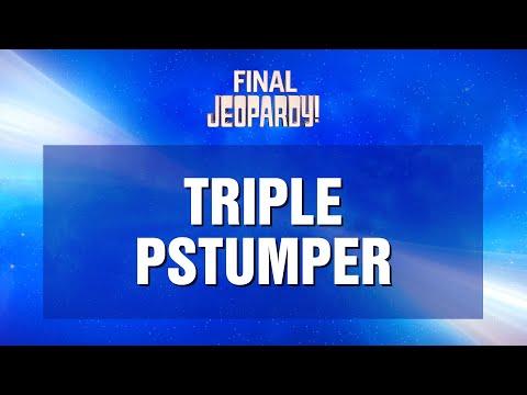Final Jeopardy! Triple Pstumper | JEOPARDY!