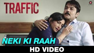 Neki Ki Raah Full Song - Traffic | Mithoon Feat Arijit Singh | Manoj Bajpayee & Jimmy Shergill