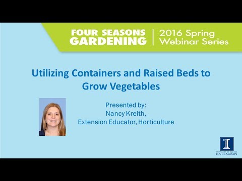 Growing Vegetables In Raised Beds Or Containers - 2016 Four Seasons Gardening Webinar