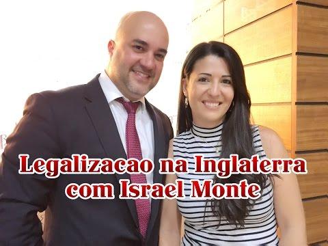 Dicas sobre legalizações na Inglaterra com Israel Monte