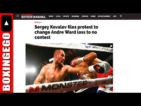 Sergey Kovalev & Lawyers File PROTEST to change Andre Ward WIN to 'NO CONTEST' (LMAO!!)
