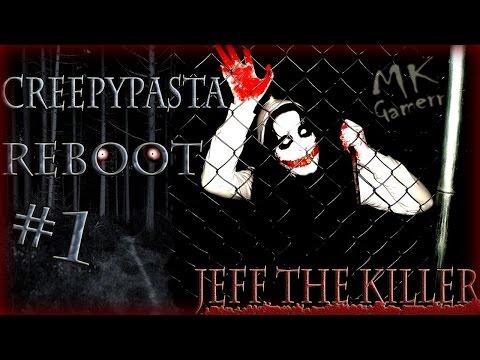 Creepypasta REBOOT #1 Jeff the Killer