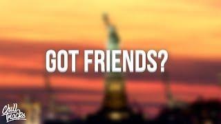 Bazzi - Got Friends?