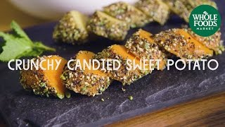 Crunchy Candied Sweet Potato | Wicked Healthy | Whole Foods Market