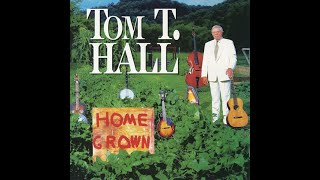 The Way Ive Always Been~Tom T.  Hall YouTube Videos