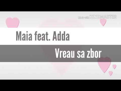 Maia feat. Adda- Vreau sa zbor ( versuri )