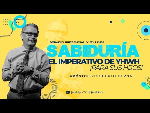 Sabiduría El imperativo de YHWH  #141 | Apóstol Rigoberto Bernal | Casa de Poder Panamá