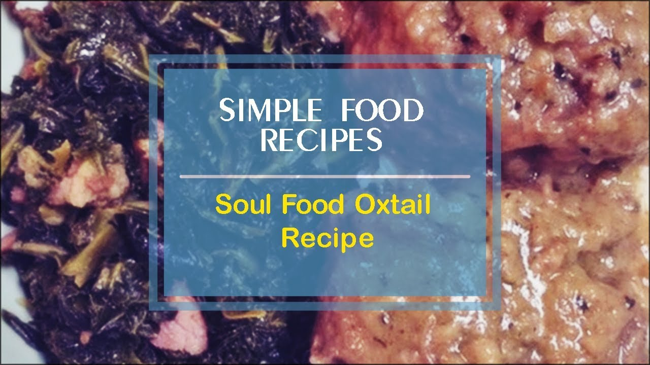 Soul Food Oxtail Recipe Youtube