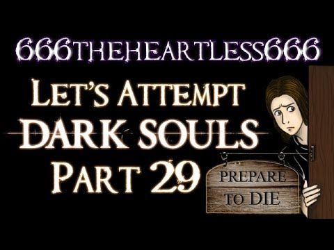 Let's Attempt Dark Souls: Part 29