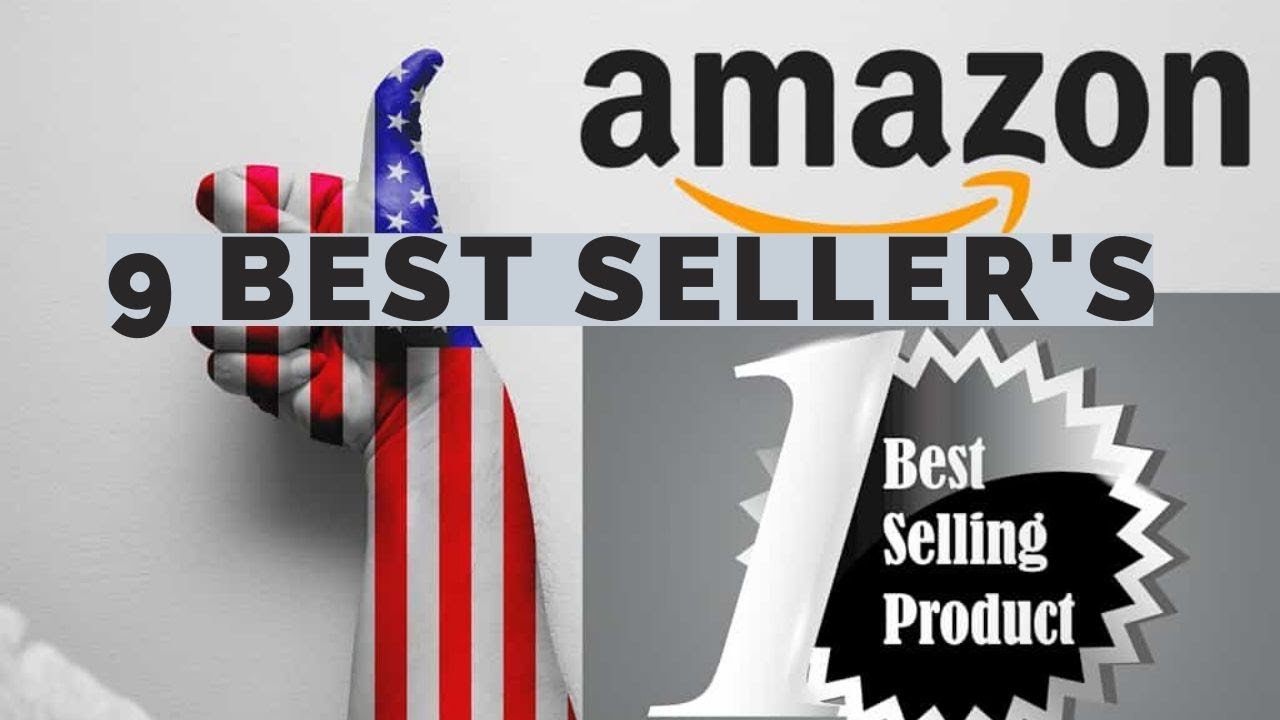 9 Best Seller's from Amazon