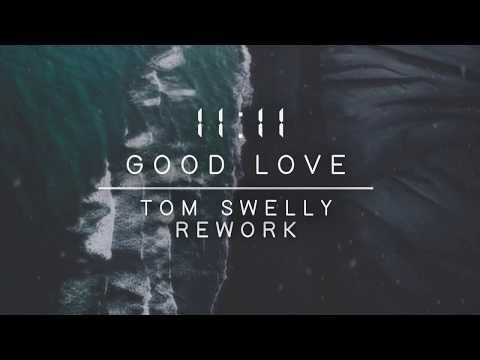 1111 - Good Love (Tom Swelly Rework)