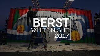 Berst X Whitenight 2017