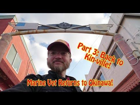 Marine Vet Returns to Okinawa Part 3: Back to Kin-ville!