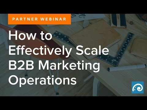 Partner Webinar: How to Effectively Scale B2B Marketing Oper