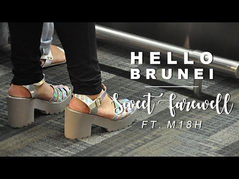 Hello Brunei | Sweet Farewell ft. M18H