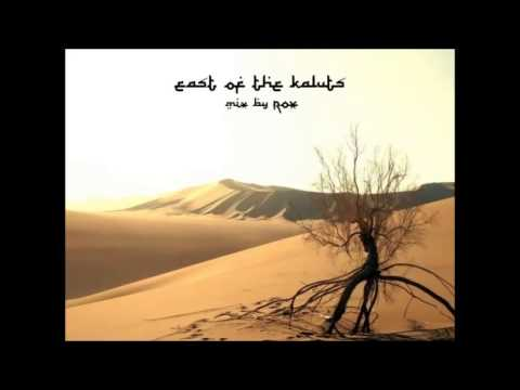ROX - East of the Kaluts (Middle Eastern Psychill And World Music Mix)
