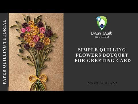 Mira's Craft | Simple quilling flowers bouquet for greeting card | Quilling design | Pattern