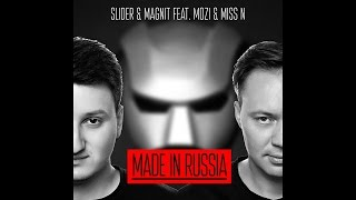 Slider & Magnit feat. Mozi & Miss N - Made In Russia