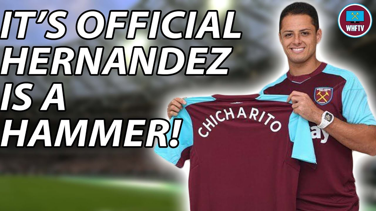 save off dbc3d d0601 It's official West Ham have signed Javier Hernandez !!! Transfer  Announcement