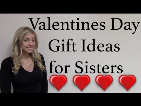Valentines Day Gift Ideas For Your Sister Hubcapscom Youtube