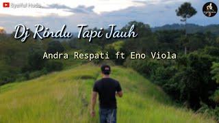 Dj Rindu Tapi Jauh - slow bass remix (Andra Respati ft Eno Viola)