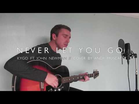 Kygo - Never Let You Go ft. John Newman // Cover by Andy Muscat