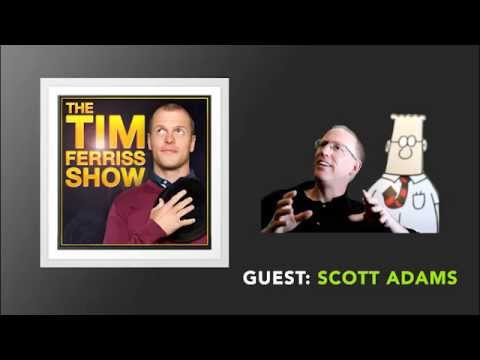 Scott Adams Interview (Full Episode) | The Tim Ferriss Show (Podcast)