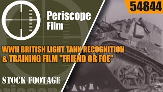 "WWII BRITISH LIGHT TANK RECOGNITION & TRAINING FILM  ""FRIEND OR FOE""  54844"