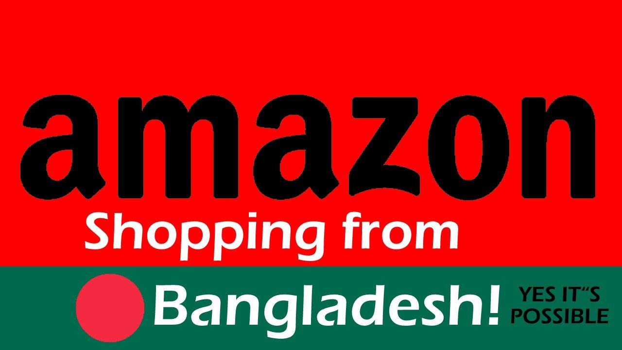 Amazon Shopping from Bangladesh via Backpack [2016] - YouTube