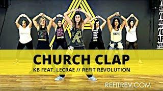 """""""Church Clap""""    KB feat. Lecrae    Christian Hip Hop Workout    REFIT® Revolution"""