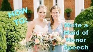 HOW TO: Write a Maid of Honor Speech