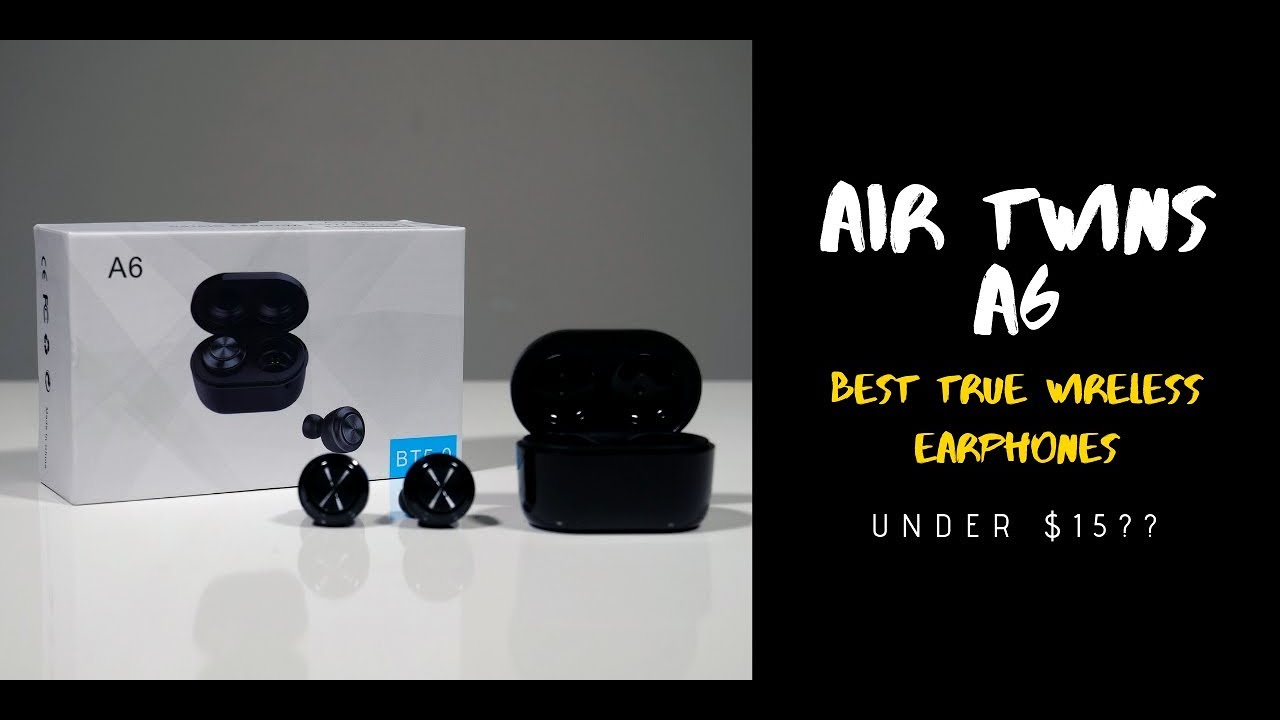 332e9c39235 Best True Wireless Earbuds Under $15?! | Air Twins A6 - YouTube
