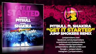 "Pitbull ft. Shakira ""Get It Started"" Jump Smokers Remix"