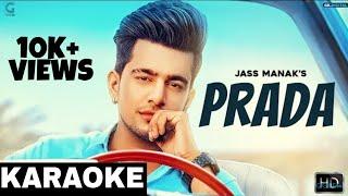 PRADA Karaoke Instrumental ( Full Song ) JASS MANAK | Latest Punjabi Songs Music