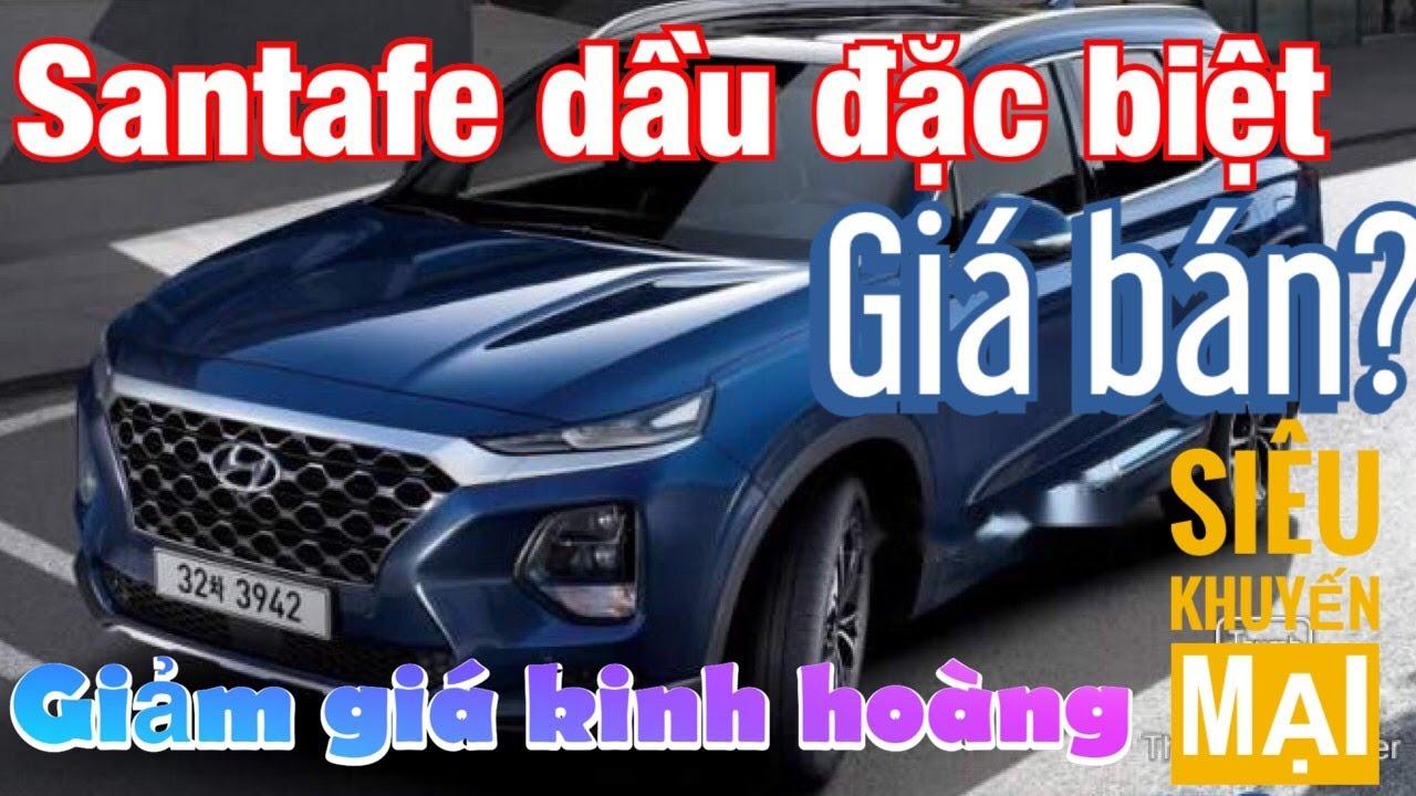 Hyundai Santafe 2020 máy Dầu bản Đặc Biệt   Giá xe giảm Sốc?