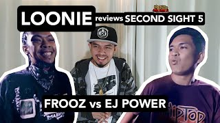LOONIE | BREAK IT DOWN: Rap Battle Review E165 | SECOND SIGHT 5: FROOZ vs EJ POWER