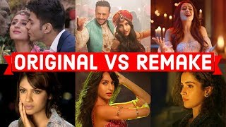 Original Vs Remake Which Song Do You Like the Most? Bollywood Remake Songs 2018